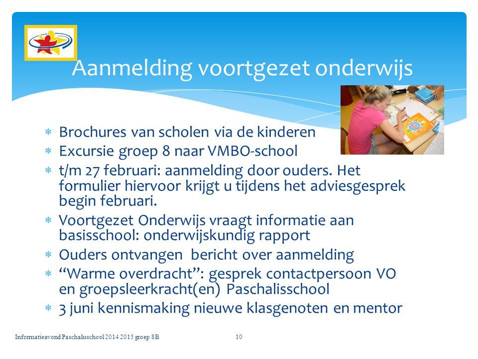  Brochures van scholen via de kinderen  Excursie groep 8 naar VMBO-school  t/m 27 februari: aanmelding door ouders.
