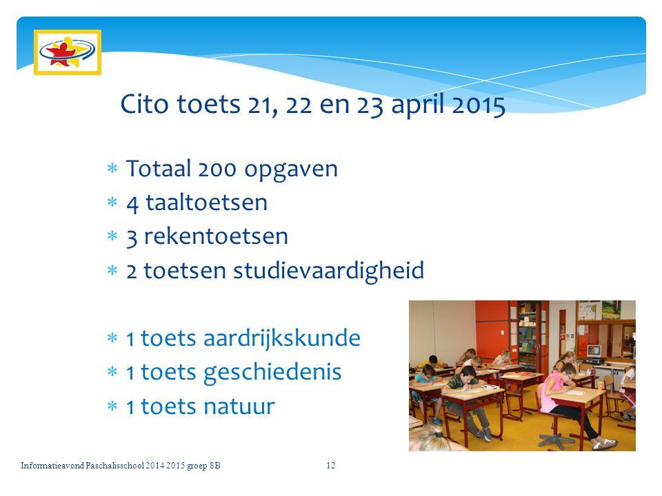 12 Cito toets 21, 22 en 23 april 2015  Totaal 200 opgaven  4 taaltoetsen  3 rekentoetsen  2 toetsen studievaardigheid  1 toets aardrijkskunde  1 toets geschiedenis  1 toets natuur