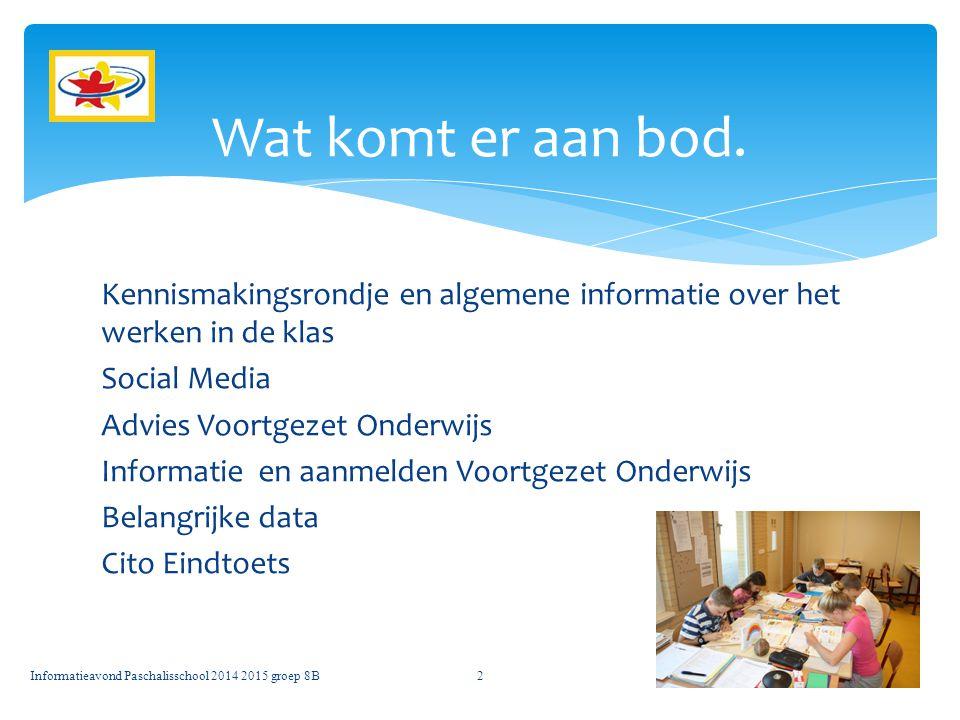 Kennismakingsrondje en algemene informatie over het werken in de klas Social Media Advies Voortgezet Onderwijs Informatie en aanmelden Voortgezet Onderwijs Belangrijke data Cito Eindtoets Wat komt er aan bod.