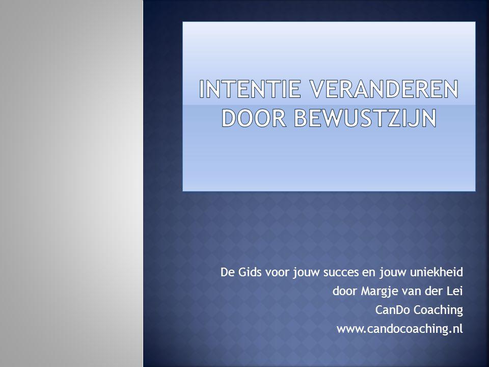 De Gids voor jouw succes en jouw uniekheid door Margje van der Lei CanDo Coaching www.candocoaching.nl