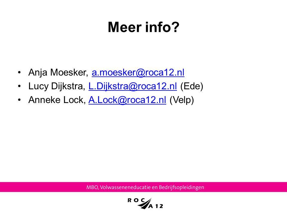 Meer info? Anja Moesker, a.moesker@roca12.nla.moesker@roca12.nl Lucy Dijkstra, L.Dijkstra@roca12.nl (Ede)L.Dijkstra@roca12.nl Anneke Lock, A.Lock@roca