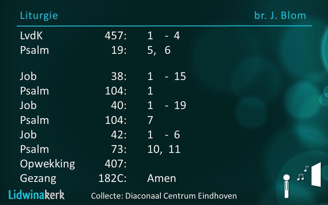LvdK 457: 1, 2, 3, 4 1 Heilig, heilig, heilig.