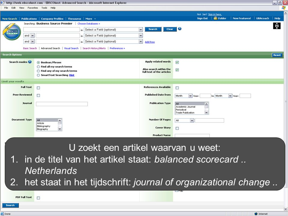 U zoekt een artikel waarvan u weet: 1.in de titel van het artikel staat: balanced scorecard.. Netherlands 2.het staat in het tijdschrift: journal of o