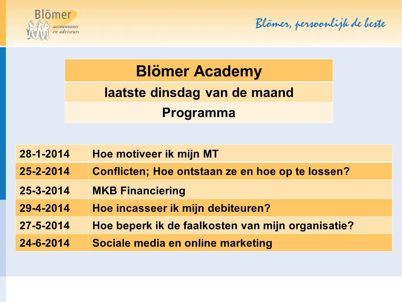 Blömer Academy laatste dinsdag van de maand Programma 28-1-2014Hoe motiveer ik mijn MT 25-2-2014Conflicten; Hoe ontstaan ze en hoe op te lossen? 25-3-