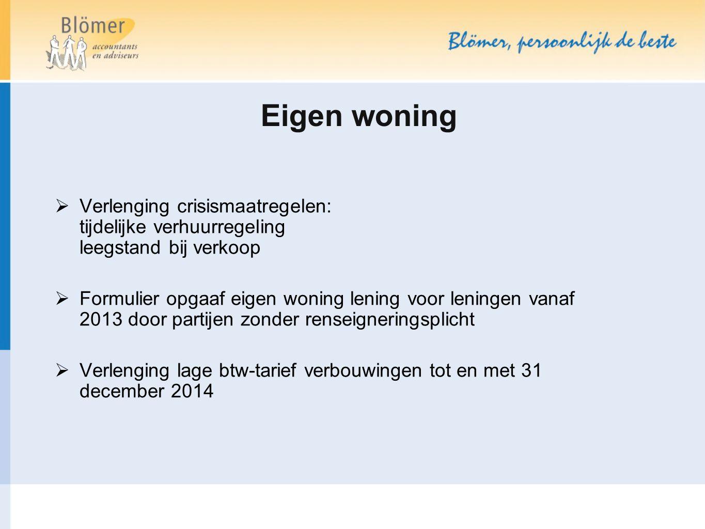 Eigen woning  Verlenging crisismaatregelen: tijdelijke verhuurregeling leegstand bij verkoop  Formulier opgaaf eigen woning lening voor leningen van