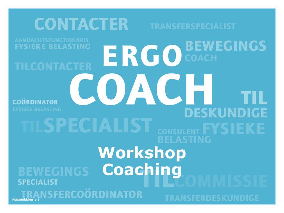 Hulpmiddelen p 1 Workshop Coaching