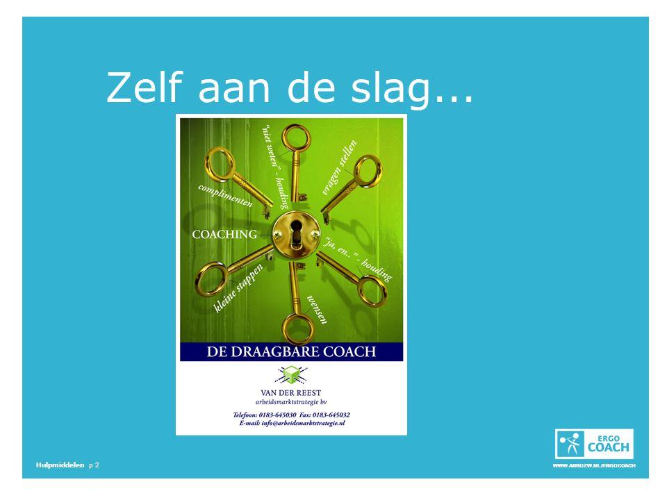WWW.ARBOZW.NL/ERGOCOACH Hulpmiddelen p 2 Zelf aan de slag...