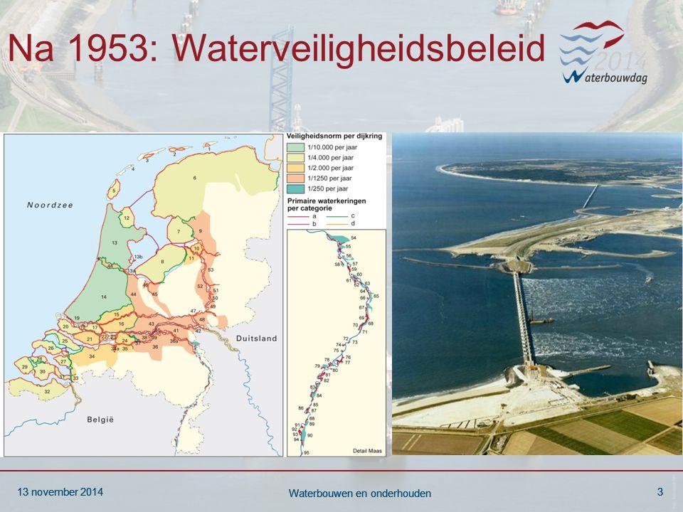 13 november 20143 Waterbouwen en onderhouden 13 november 20143 Waterbouwen en onderhouden 13 november 20143 Waterbouwen en onderhouden Na 1953: Waterv