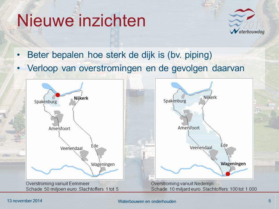13 november 20145 Waterbouwen en onderhouden 13 november 20145 Waterbouwen en onderhouden 13 november 20145 Waterbouwen en onderhouden Nieuwe inzichte