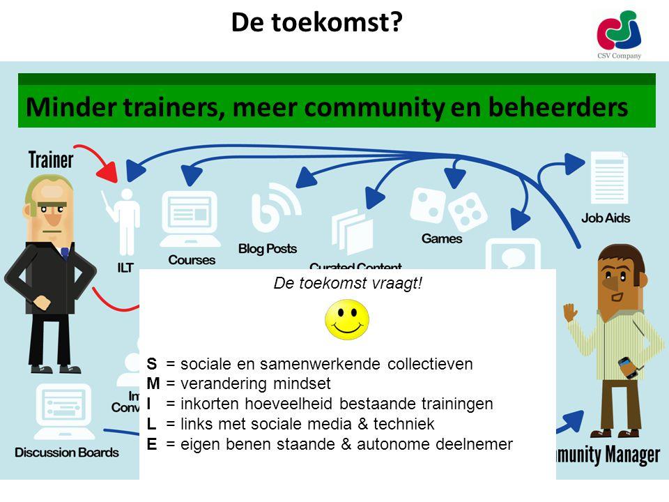 Minder trainers, meer community en beheerders De toekomst.