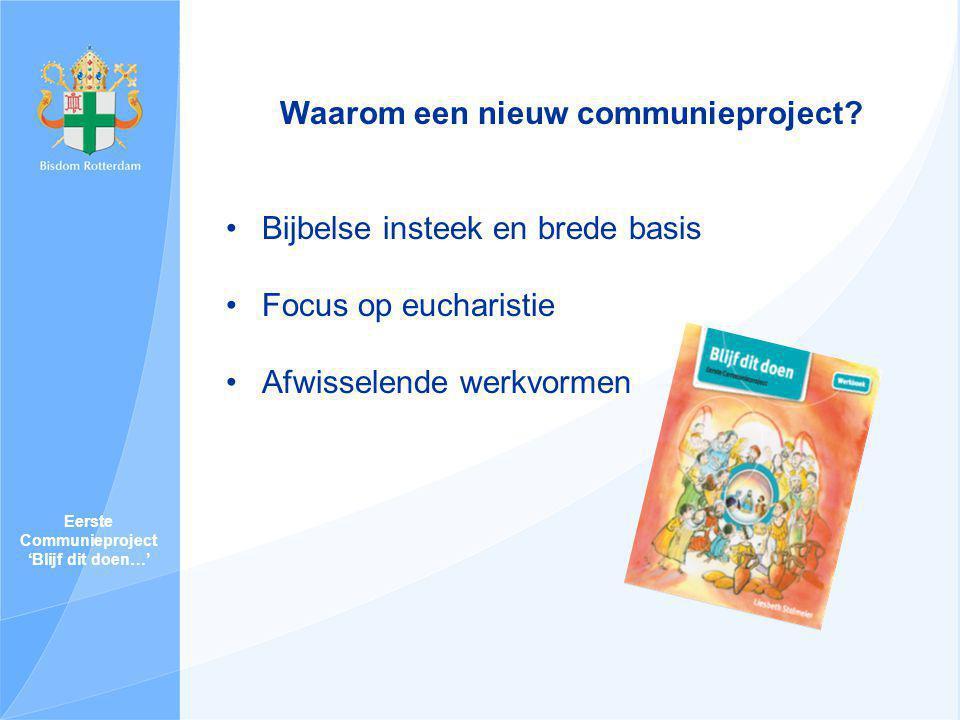 Eerste Communieproject 'Blijf dit doen…' Waarom een nieuw communieproject.
