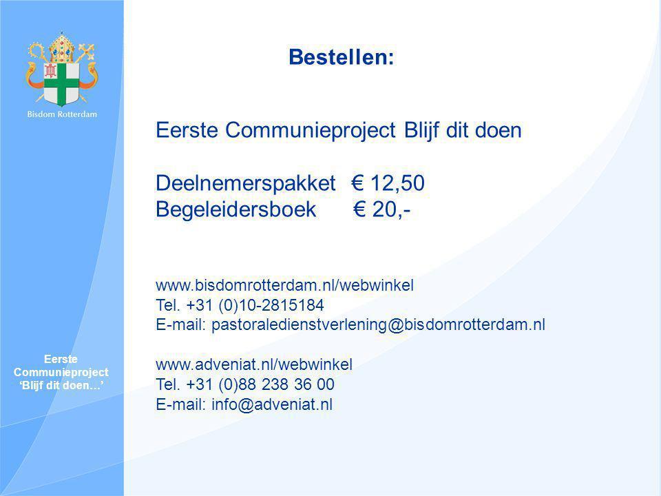 Eerste Communieproject 'Blijf dit doen…' Eerste Communieproject Blijf dit doen Deelnemerspakket € 12,50 Begeleidersboek € 20,- www.bisdomrotterdam.nl/webwinkel Tel.