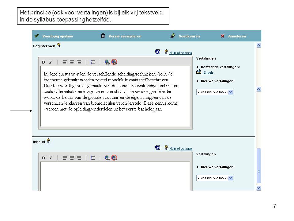 7 Het principe (ook voor vertalingen) is bij elk vrij tekstveld in de syllabus-toepassing hetzelfde.