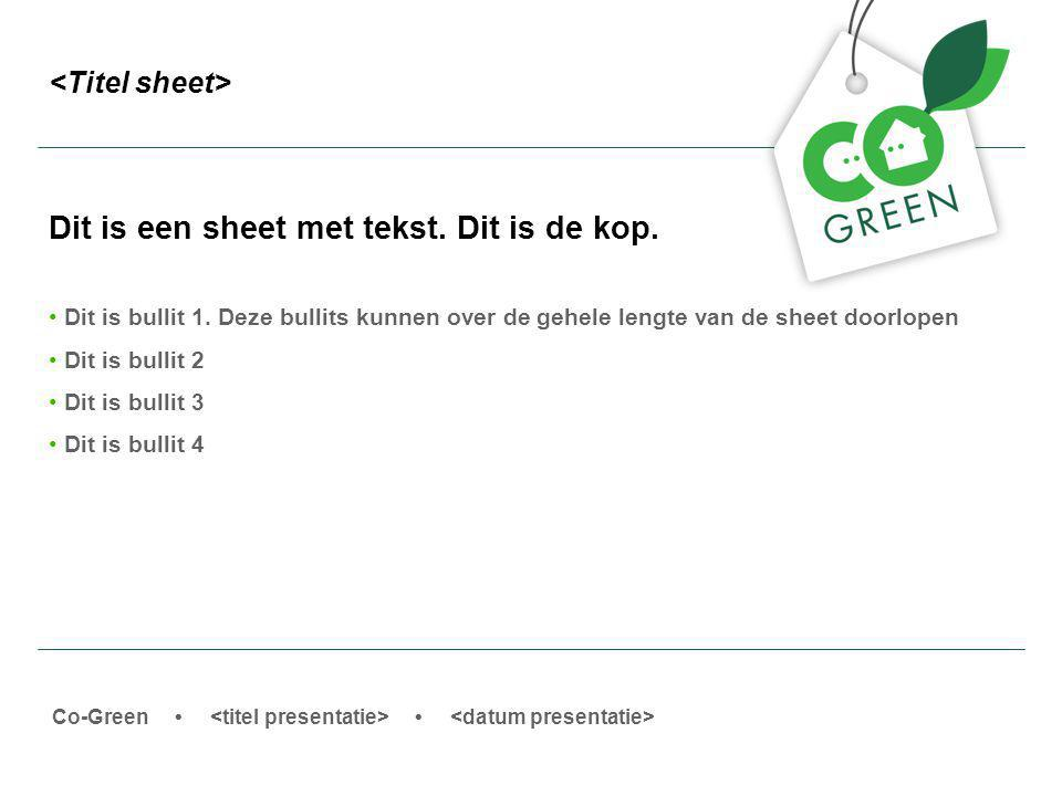 Co-Green Dit is een sheet met tekst. Dit is de kop.