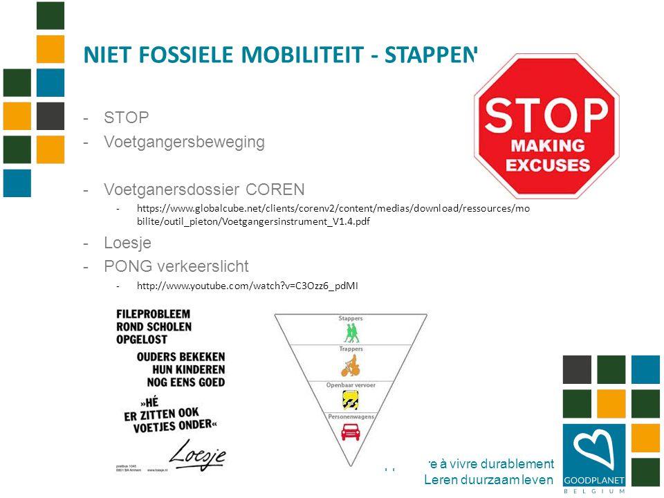 Apprendre à vivre durablement Leren duurzaam leven -STOP -Voetgangersbeweging -Voetganersdossier COREN -https://www.globalcube.net/clients/corenv2/content/medias/download/ressources/mo bilite/outil_pieton/Voetgangersinstrument_V1.4.pdf -Loesje -PONG verkeerslicht -http://www.youtube.com/watch v=C3Ozz6_pdMI NIET FOSSIELE MOBILITEIT - STAPPEN
