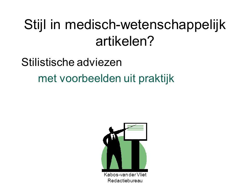 Kabos-van der Vliet Redactiebureau Stijl in medisch-wetenschappelijk artikelen? Stilistische adviezen met voorbeelden uit praktijk
