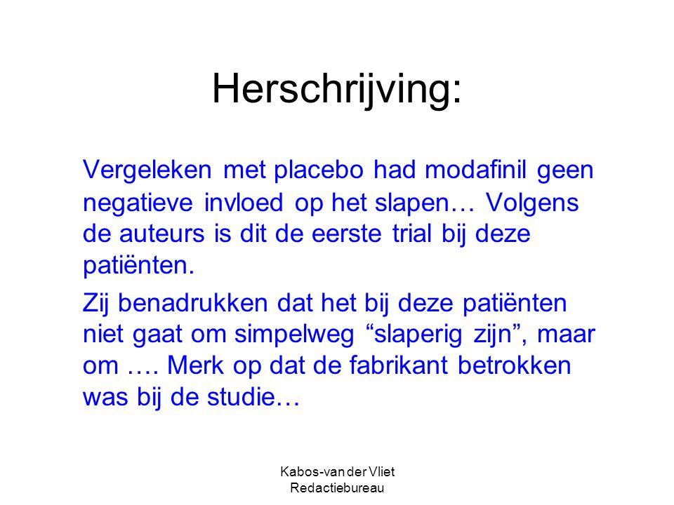 Kabos-van der Vliet Redactiebureau Herschrijving: Vergeleken met placebo had modafinil geen negatieve invloed op het slapen… Volgens de auteurs is dit de eerste trial bij deze patiënten.