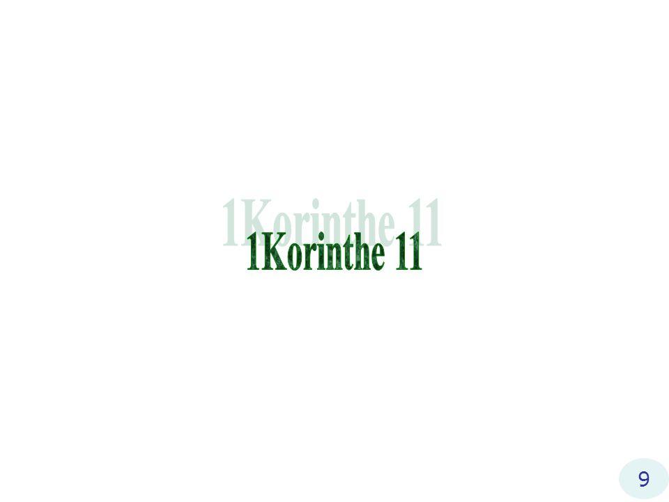 1Korinthe 11 20 Wanneer gij dan bijeenkomt, is dat niet het eten van de maaltijd des Heren; … de ontbreekt.