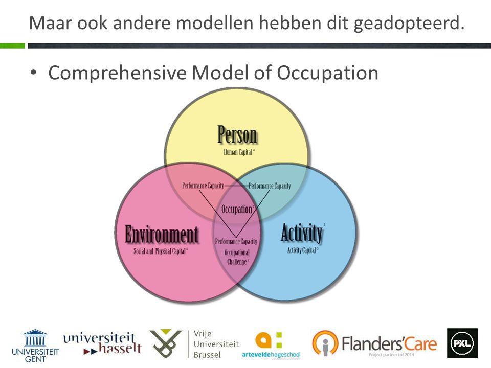 Maar ook andere modellen hebben dit geadopteerd. Comprehensive Model of Occupation