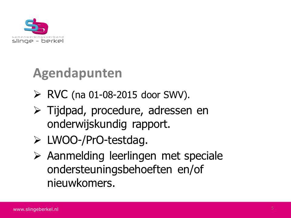 Aanmelding voor LWOO-/PrO-test Twee opties: 1)Bij voorkeur aanmelding via OSO – Overstapservice Onderwijs.