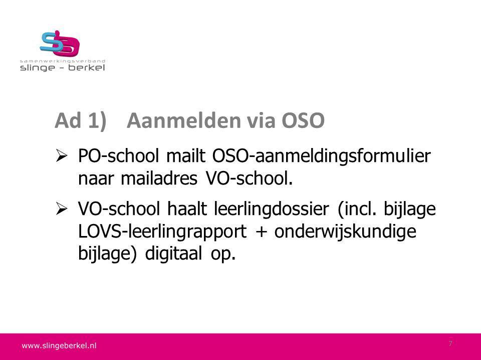 Ad 2)Aanmelden via oude OKR Oude onderwijskundig rapport (incl.