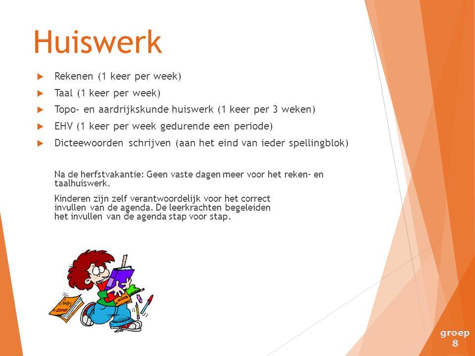  Rekenen (1 keer per week)  Taal (1 keer per week)  Topo- en aardrijkskunde huiswerk (1 keer per 3 weken)  EHV (1 keer per week gedurende een peri