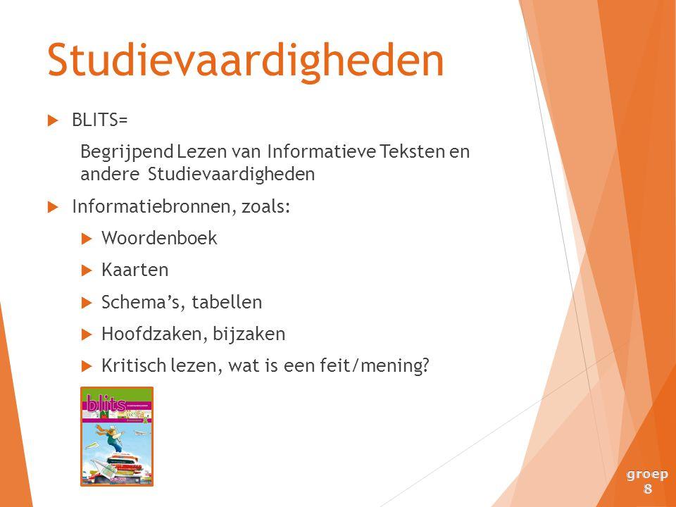 Studievaardigheden  BLITS= Begrijpend Lezen van Informatieve Teksten en andere Studievaardigheden  Informatiebronnen, zoals:  Woordenboek  Kaarten