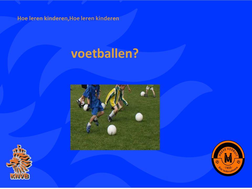 Hoe leren kinderen,Hoe leren kinderen voetballen?