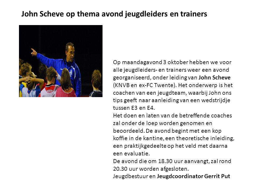 John Scheve op thema avond jeugdleiders en trainers Op maandagavond 3 oktober hebben we voor alle jeugdleiders- en trainers weer een avond georganisee