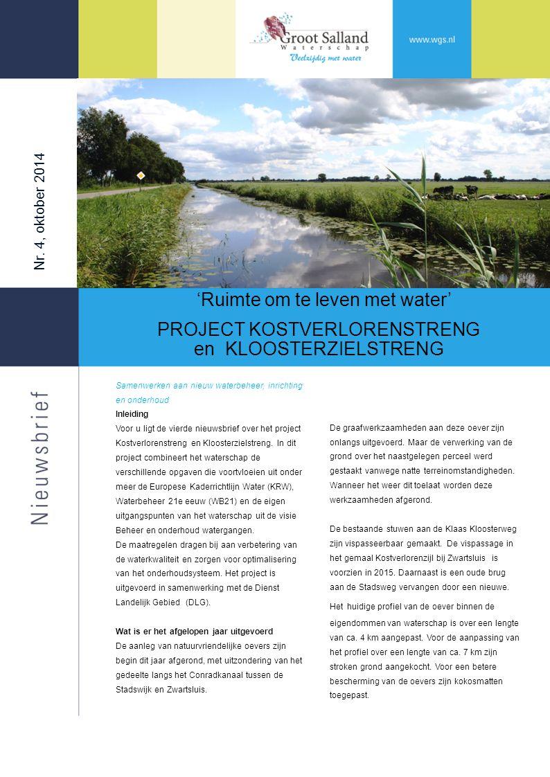 Nr. 4, oktober 2014 'Ruimte om te leven met water' PROJECT KOSTVERLORENSTRENG en KLOOSTERZIELSTRENG De graafwerkzaamheden aan deze oever zijn onlangs