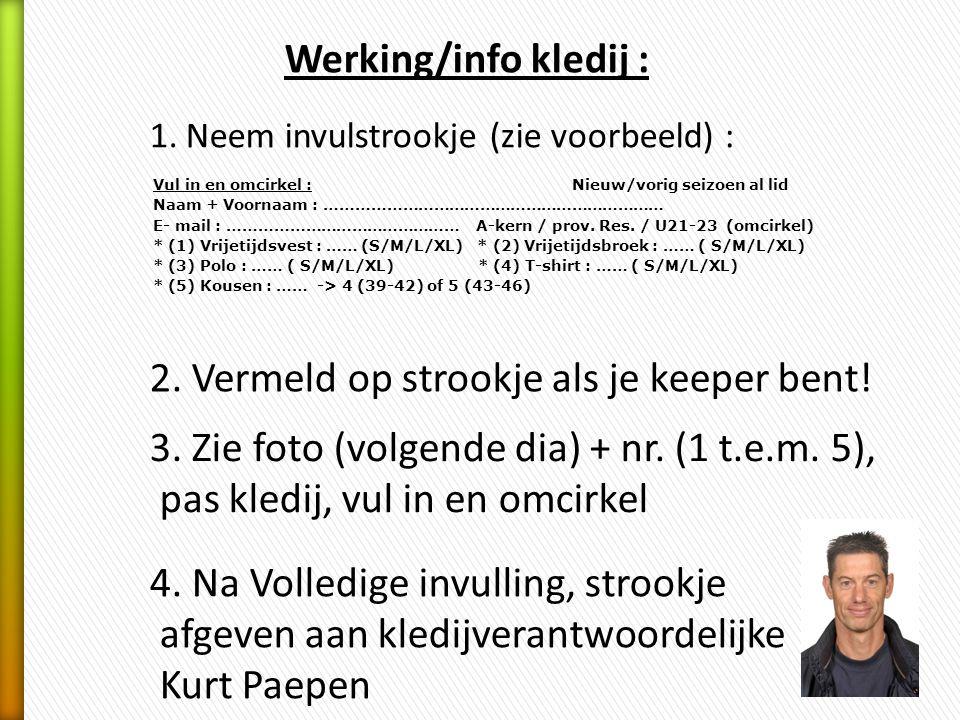 Werking/info kledij : 1.Neem invulstrookje (zie voorbeeld) : 3.