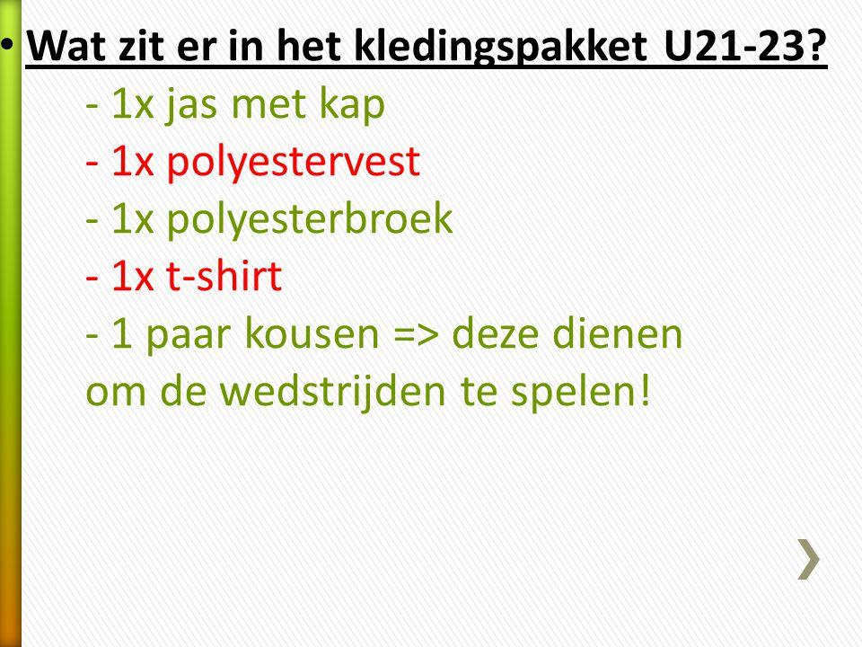 Opmerkingen/afspraken voor U21-23 : *Keeper : 1x terugbetaling tot maximum €50 op keepershandschoenen; dit op afgifte van kasticket van publi-sport te Herselt aan kledijverantwoordelijke