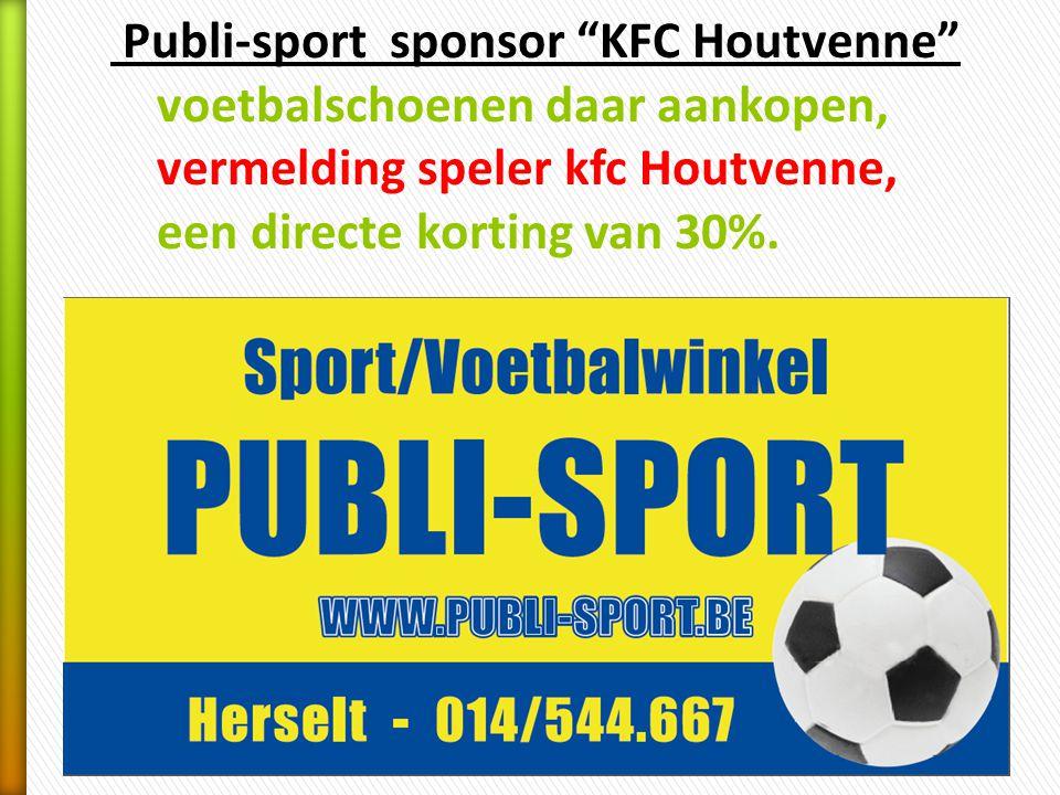 Publi-sport sponsor KFC Houtvenne voetbalschoenen daar aankopen, vermelding speler kfc Houtvenne, een directe korting van 30%.