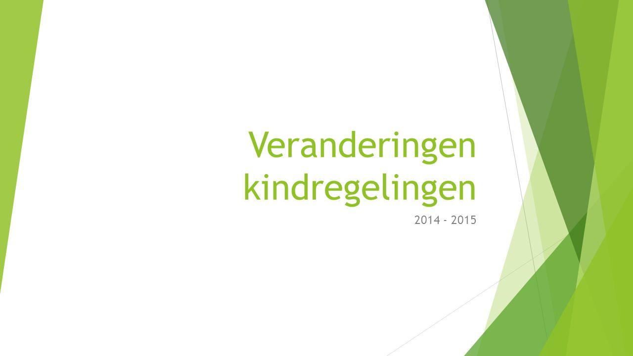 Veranderingen kindregelingen 2014 - 2015