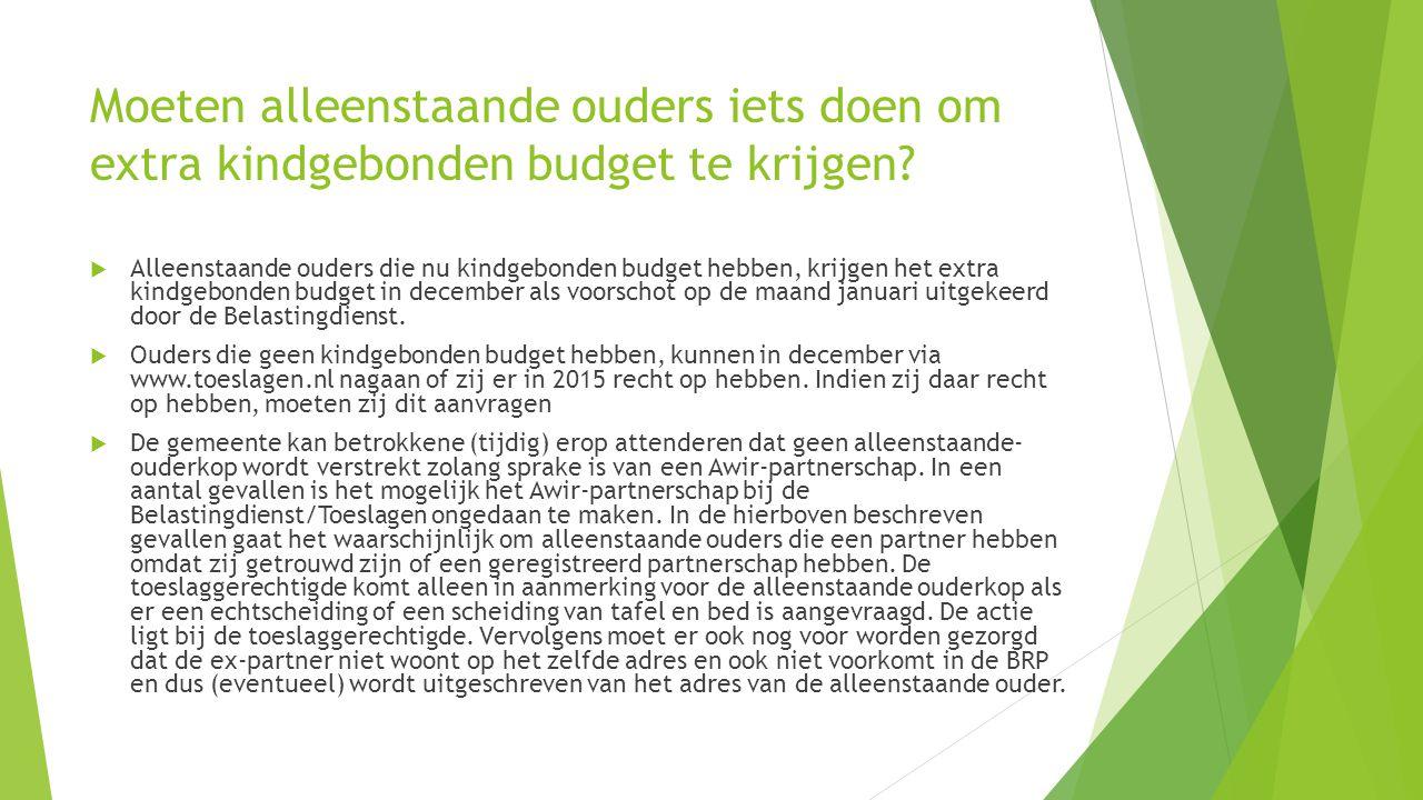 Moeten alleenstaande ouders iets doen om extra kindgebonden budget te krijgen?  Alleenstaande ouders die nu kindgebonden budget hebben, krijgen het e