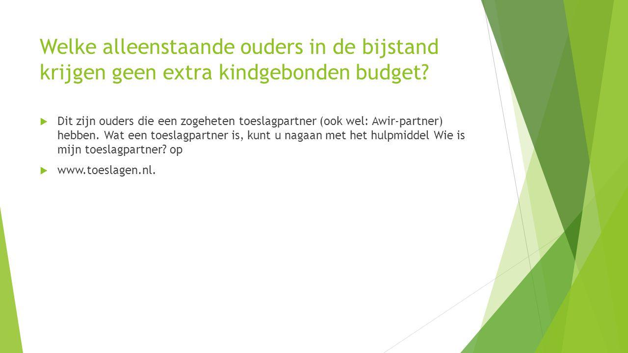Welke alleenstaande ouders in de bijstand krijgen geen extra kindgebonden budget?  Dit zijn ouders die een zogeheten toeslagpartner (ook wel: Awir-pa