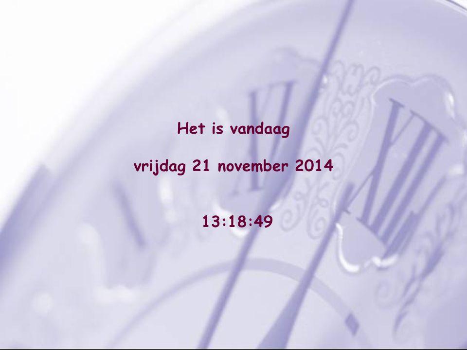 Het is vandaag vrijdag 21 november 2014 13:20:28