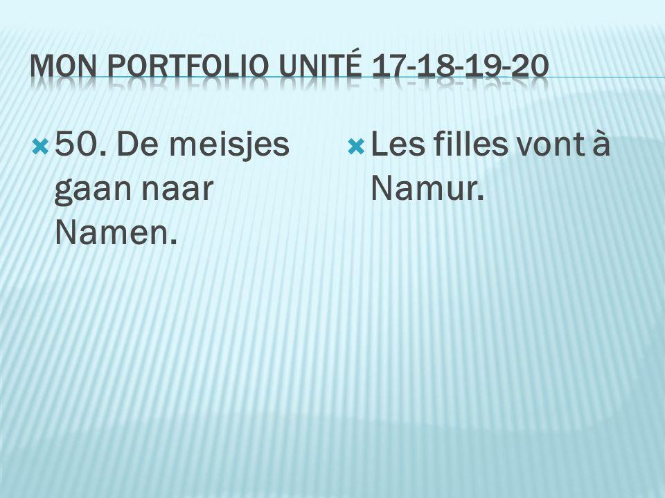  50. De meisjes gaan naar Namen.  Les filles vont à Namur.