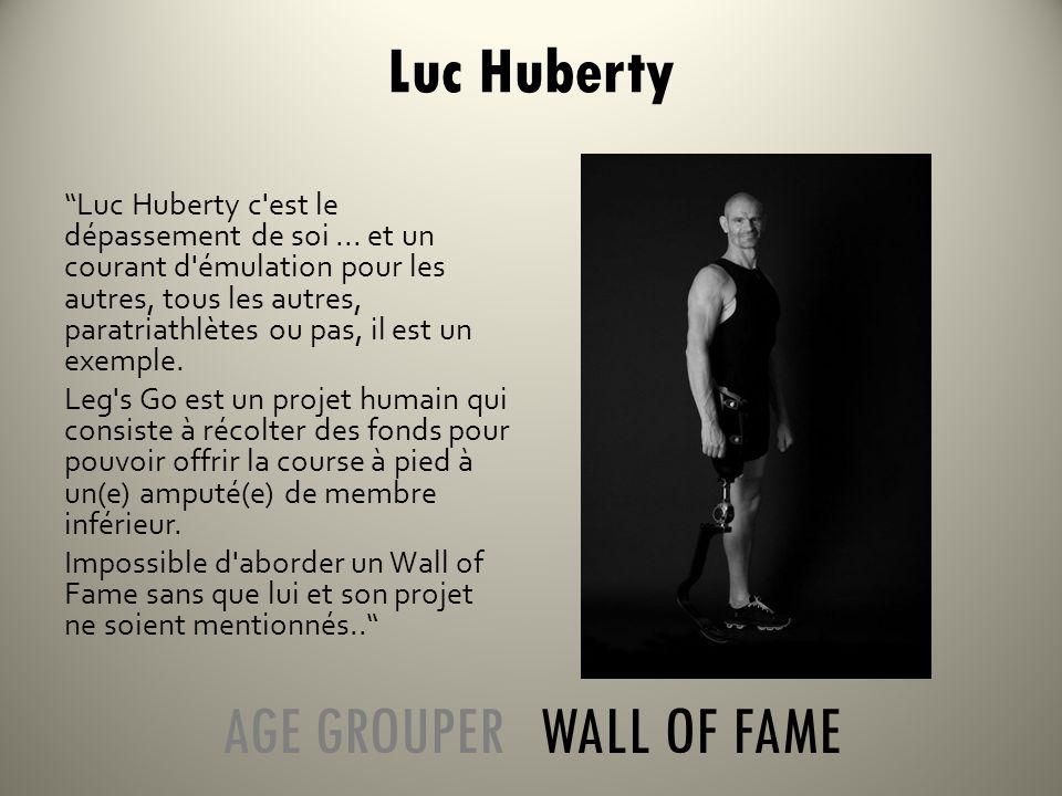 Luc Huberty c est le dépassement de soi...