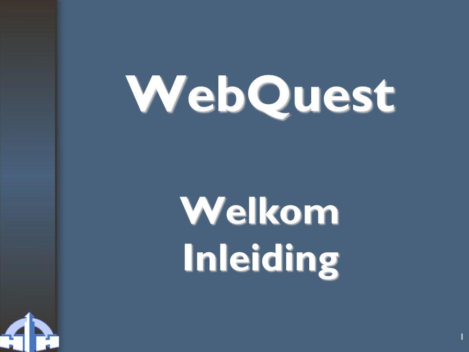 1 WebQuest Welkom Inleiding