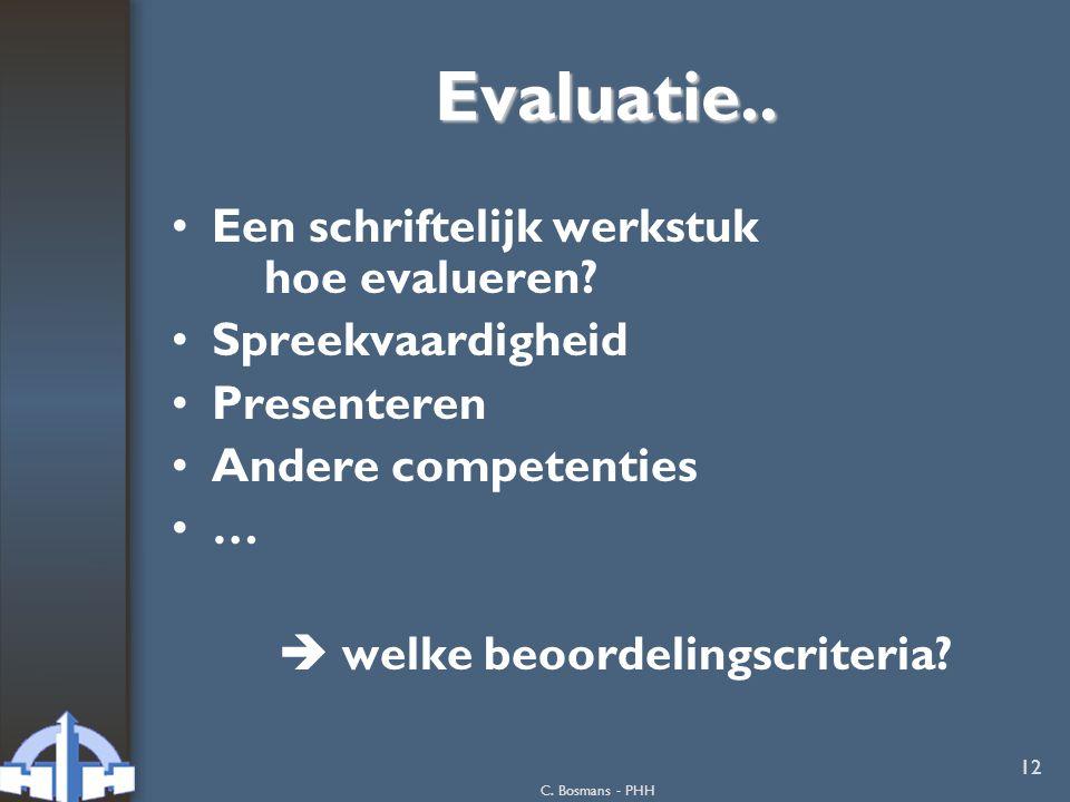C.Bosmans - PHH 12 Evaluatie.. Een schriftelijk werkstuk hoe evalueren.
