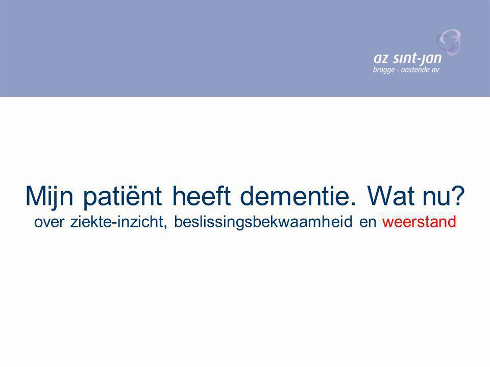 Mijn patiënt heeft dementie. Wat nu? over ziekte-inzicht, beslissingsbekwaamheid en weerstand