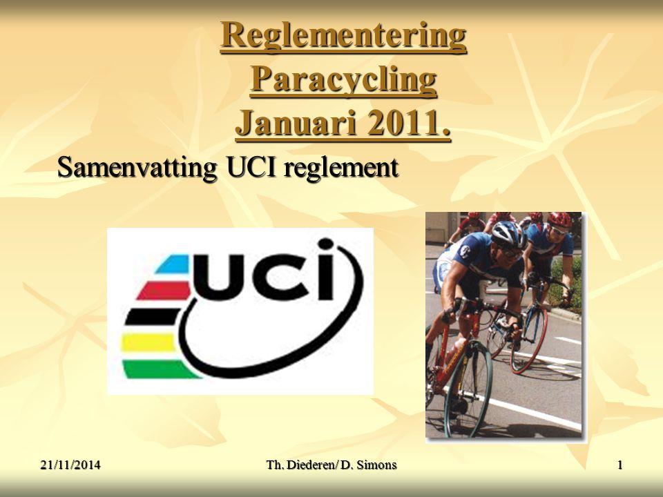 Reglementering Paracycling Januari 2011.Samenvatting UCI reglement 21/11/20141Th.