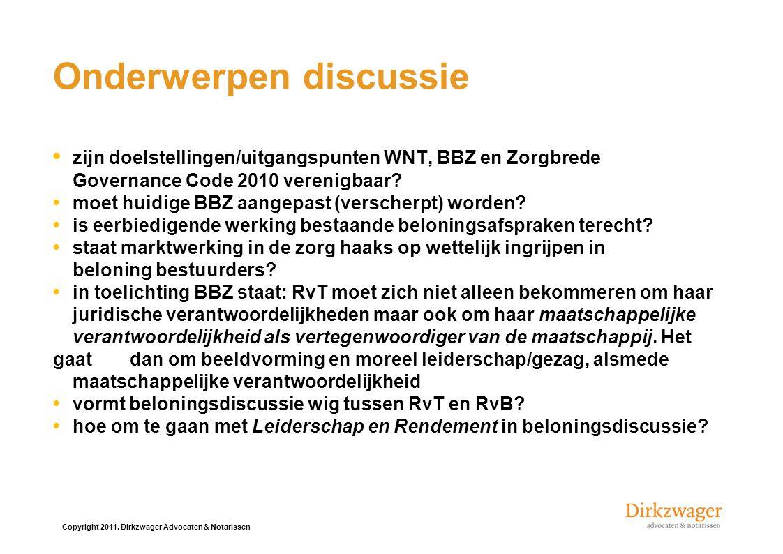 Onderwerpen discussie zijn doelstellingen/uitgangspunten WNT, BBZ en Zorgbrede Governance Code 2010 verenigbaar.