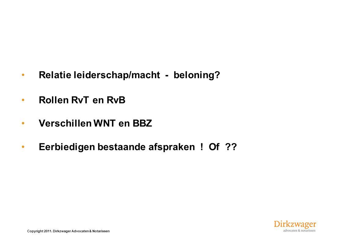 Relatie leiderschap/macht - beloning Rollen RvT en RvBVerschillen WNT en BBZEerbiedigen bestaande afspraken .