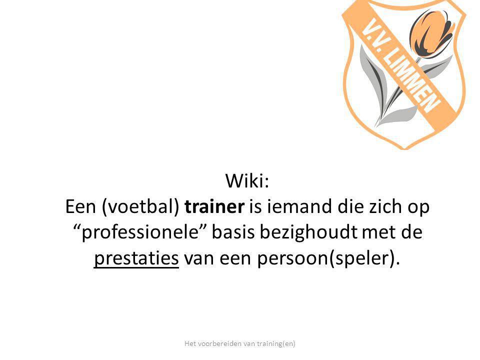 """Wiki: Een (voetbal) trainer is iemand die zich op """"professionele"""" basis bezighoudt met de prestaties van een persoon(speler). Het voorbereiden van tra"""