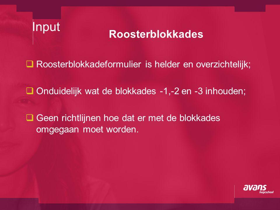 Roosterblokkades  Roosterblokkadeformulier is helder en overzichtelijk;  Onduidelijk wat de blokkades -1,-2 en -3 inhouden;  Geen richtlijnen hoe d