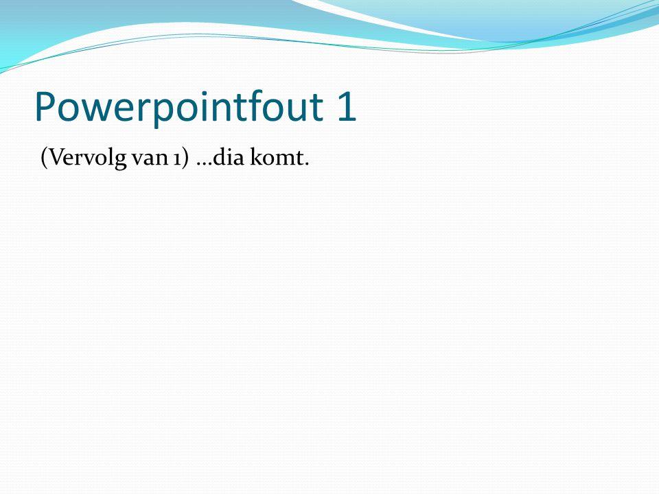 Powerpointfout 2 Veel mensen vergoten om de spellingspekker te gebroken.