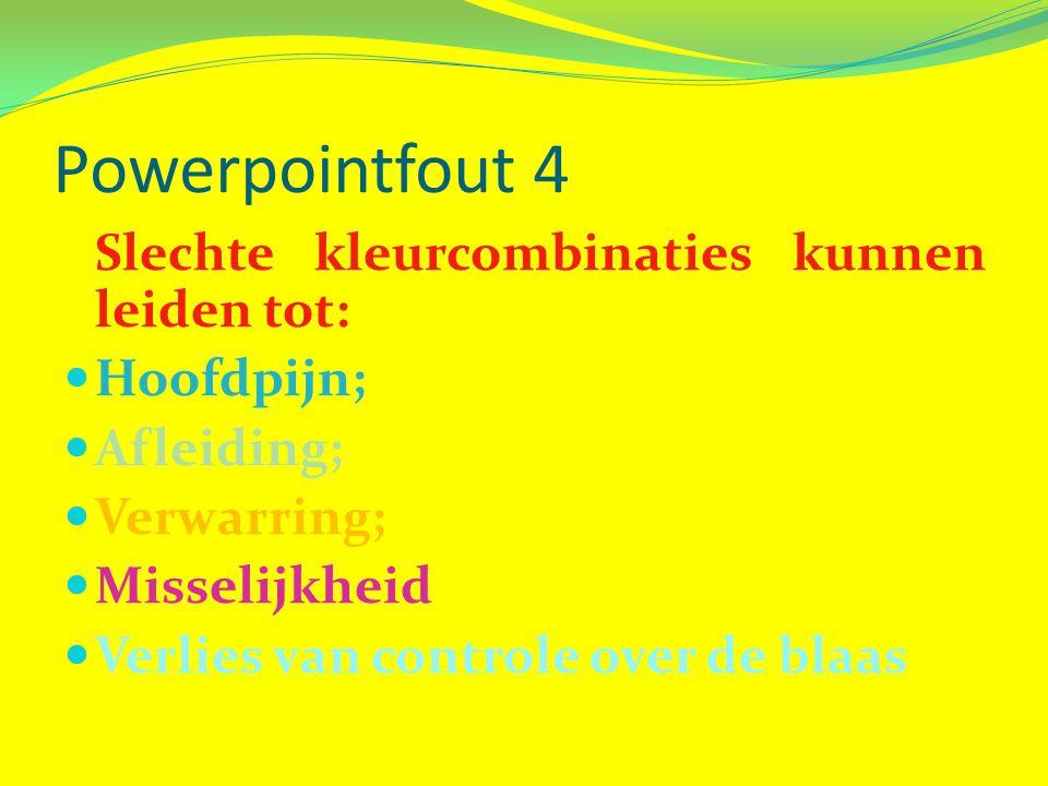 Powerpointfout 5 Animatie  aandacht trekken MAAR ANIMATIE TEVEEL ENORM WORDT VERWARREND