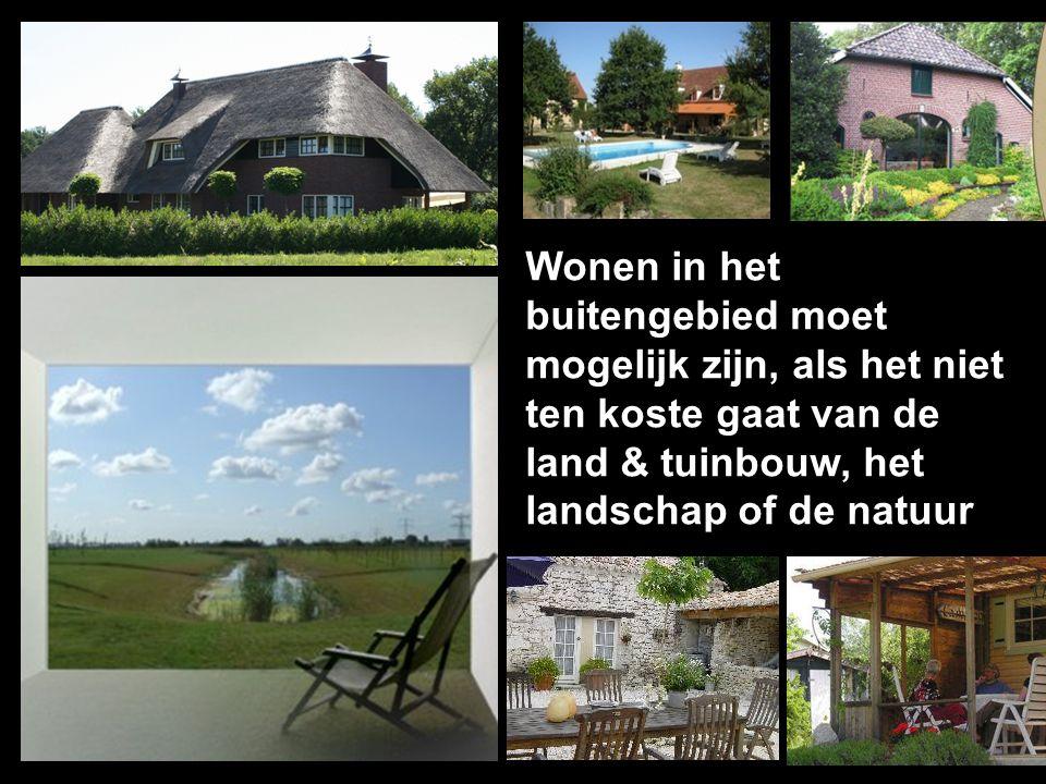 Wonen in het buitengebied moet mogelijk zijn, als het niet ten koste gaat van de land & tuinbouw, het landschap of de natuur